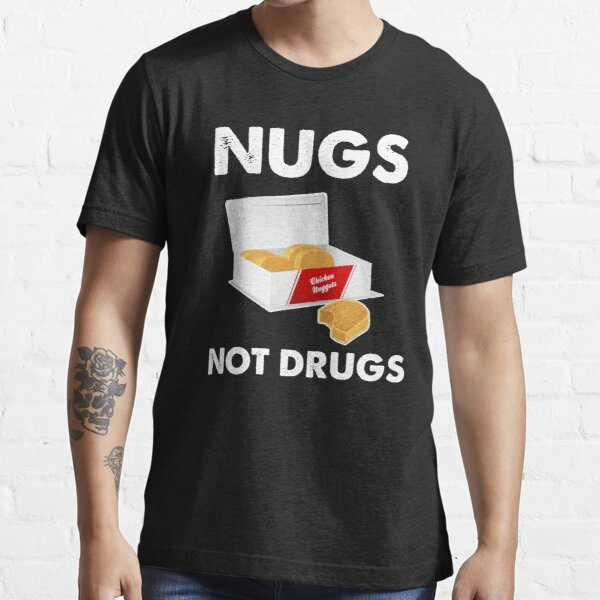 Nugs not drugs Essential T-Shirt