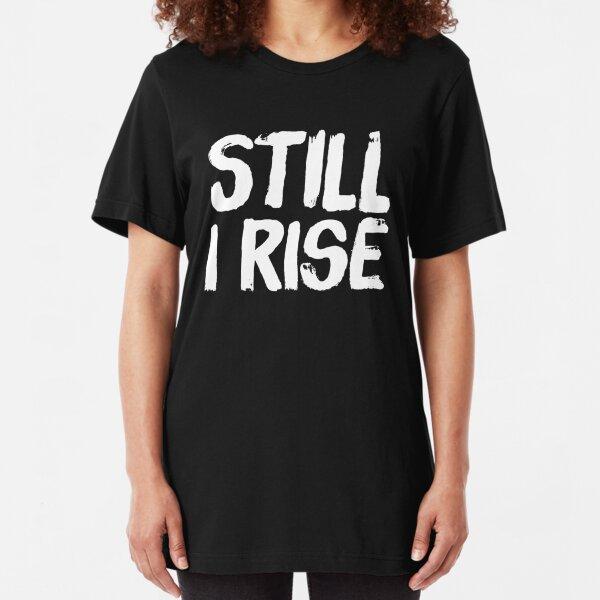 Still I Rise Slim Fit T-Shirt