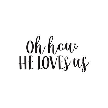 Oh how He loves us by walk-by-faith