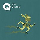 Q is for Quickbot by Andrew Gruner