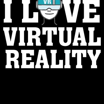 I Love Virtual Reality - VR Headset Cartoon Drawing - Virtual Reality Lover - Fantasy Player by BullQuacky