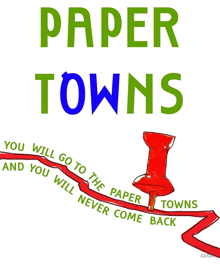 Paper towns by satsu
