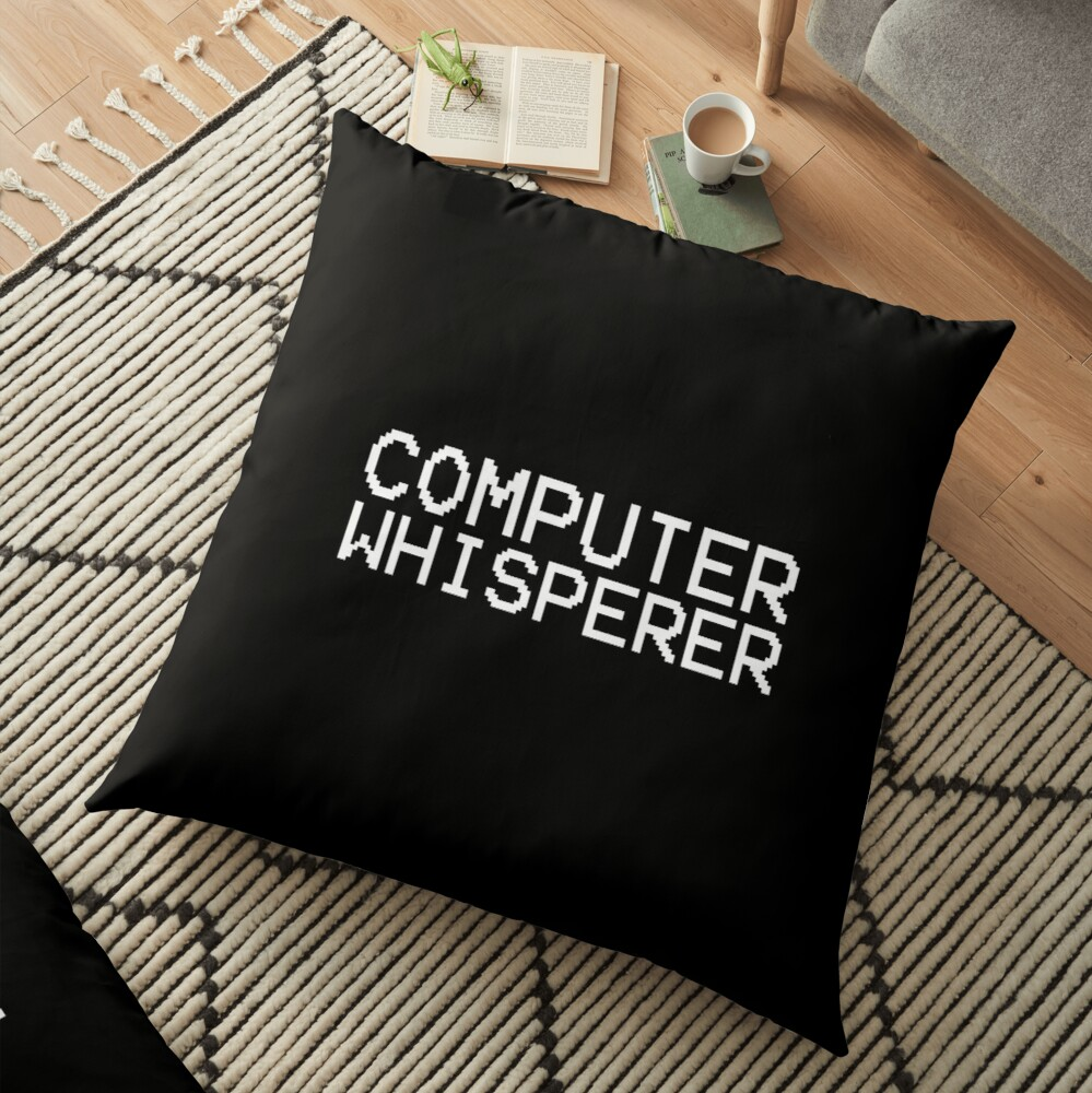 COMPUTER WHISPERER! NERD GIFT IDEA Floor Pillow
