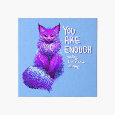YOU ARE ENOUGH Magical Maine Coon Cat Art Board Print
