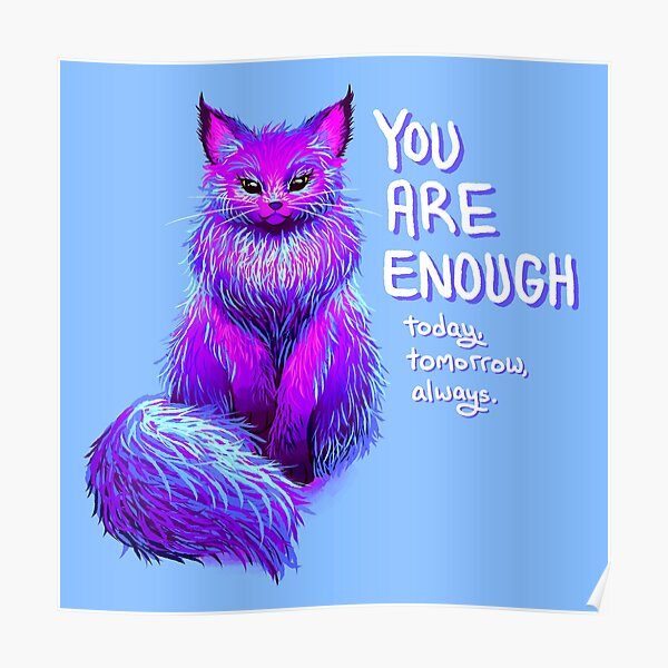 YOU ARE ENOUGH Magical Maine Coon Cat Poster
