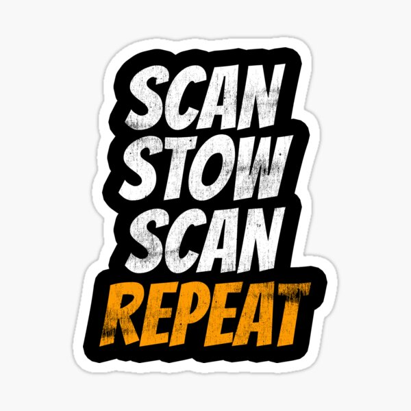 Scan Stow Scan Repeat Sticker