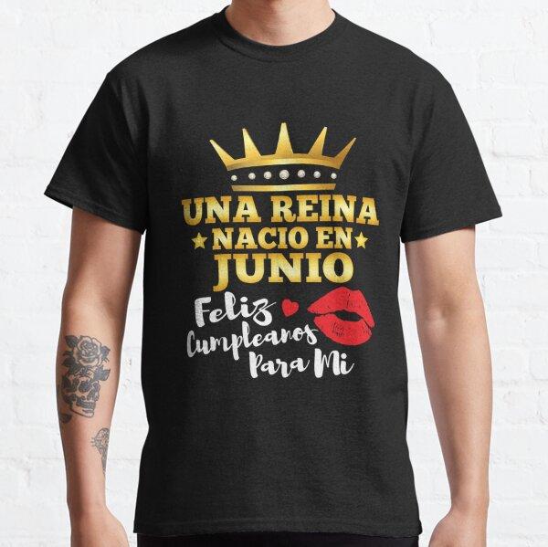 Una Reina Nacio En Junio Regalo Cumpleanos June Queen Birthday Gift Camiseta clásica