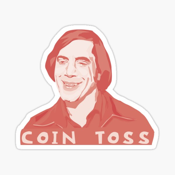 Anton Chigurh - coin toss Sticker