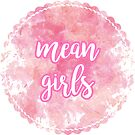 mean girls  by bwayjulianna