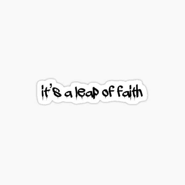 It's a Leap of Faith Sticker