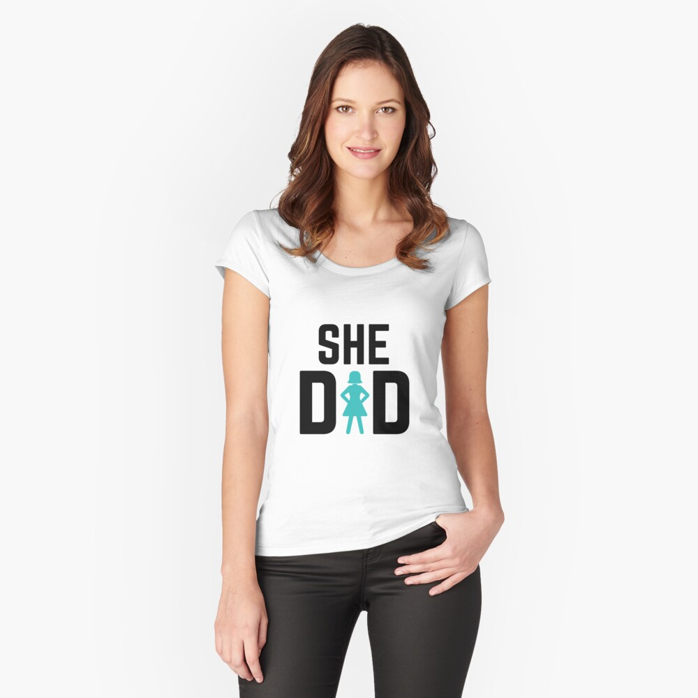 She did Fitted Scoop T-Shirt