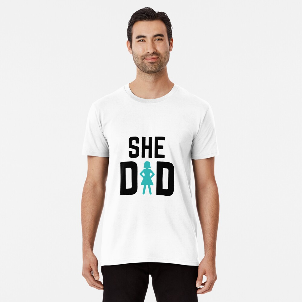 She did Premium T-Shirt