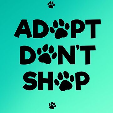 Adopt Don't Shop by hocapontas