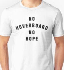 No Hoverboard No Hope T-Shirt