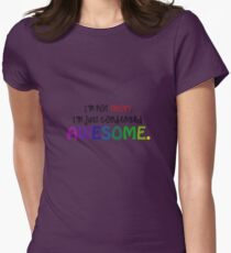 I'm not short, I'm just condensed awesome!  T-Shirt