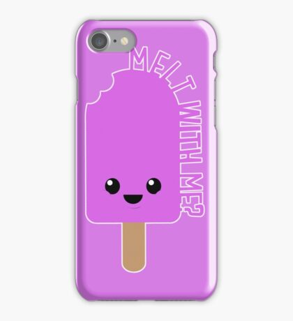 Melt With Me? iPhone Case/Skin