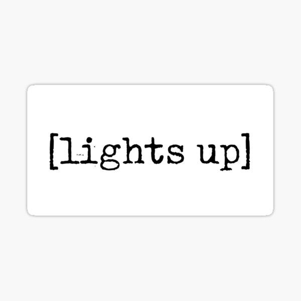 [lights up] Sticker