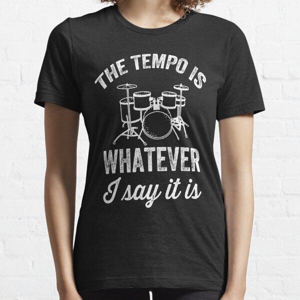 El tempo es todo lo que digo. Es un baterista divertido. Camiseta esencial