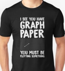 I see you have graph paper you must be plotting something - funny math Slim Fit T-Shirt