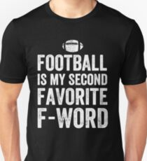 e63033d8 Football Is My Second Favorite F-Word - Football lover Slim Fit T-Shirt