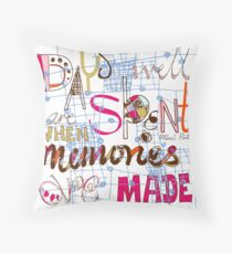 Days well spent are when... Throw Pillow