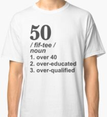 50 Birthday Definition Classic T-Shirt