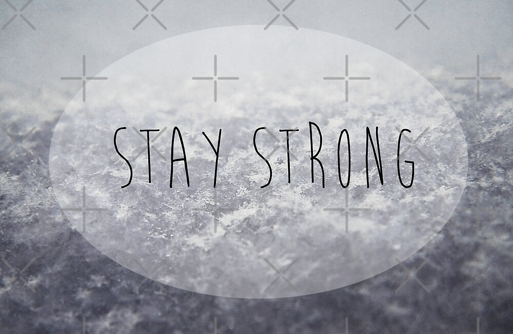 Stay Strong by Denise Abé