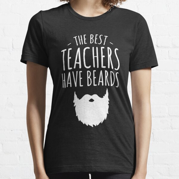 The best teachers have beards - Bearded teacher Essential T-Shirt