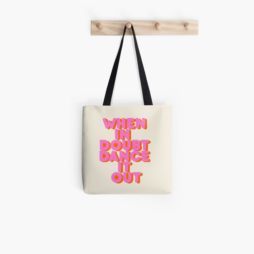 When in doubt dance it out! typography artwork Tote Bag