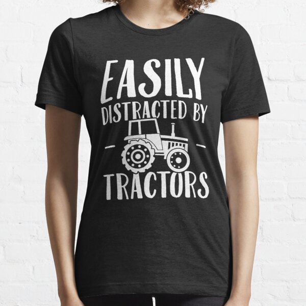 Easily distracted by tractors - Farming Essential T-Shirt