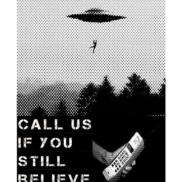 Call Us If You Still Believe | UFO Space Sci-fi Shirt | 90s Grunge Era Aesthetic | UFO MEME | Aerospace by RMorra