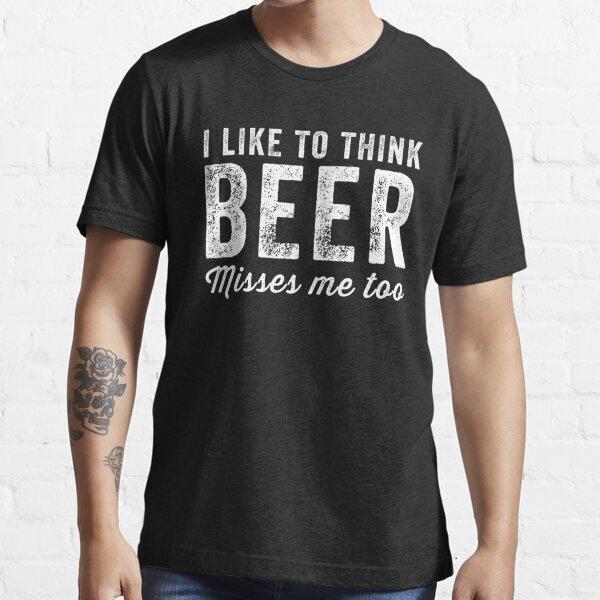 J'aime penser que la bière me manque aussi - Funny maternity T-shirt essentiel