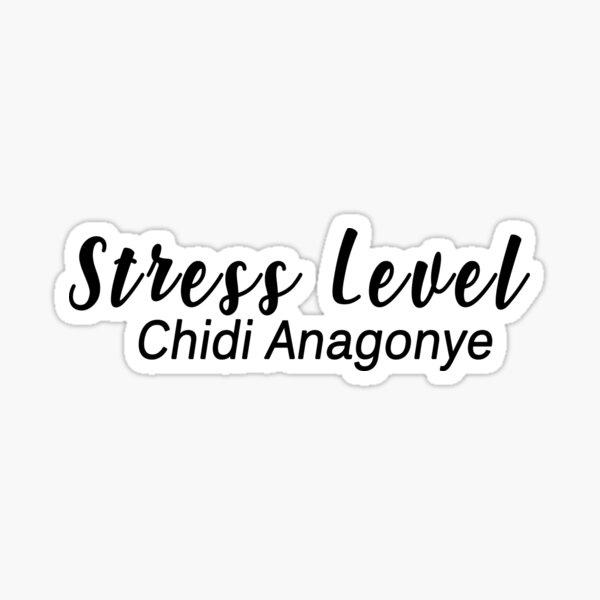 niveau de stress chidi anagonye Sticker
