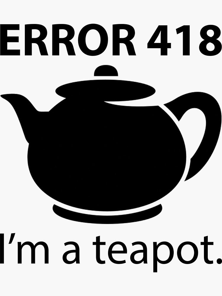 ERROR 418 : I'm a teapot by Evelyusstuff
