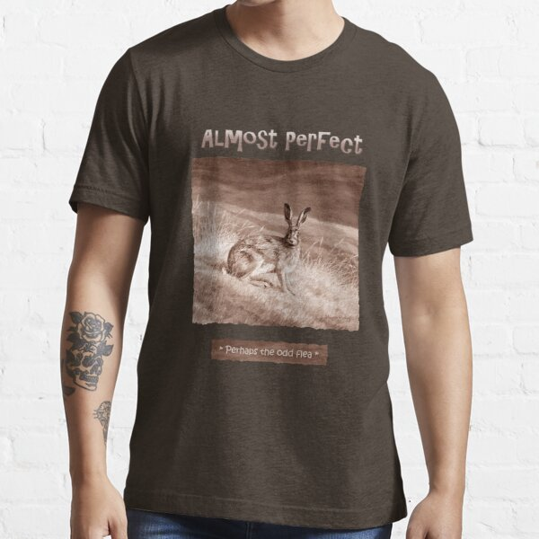 "Alert Brown Hare  ""Almost Perfect"" Essential T-Shirt"