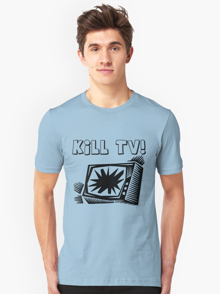 Kill TV by Chillee Wilson Unisex T-Shirt Front