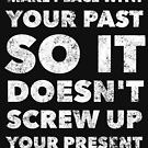 Make Peace With Your Past - Inspirational Motivational Quote - Motivate Saying by BullQuacky