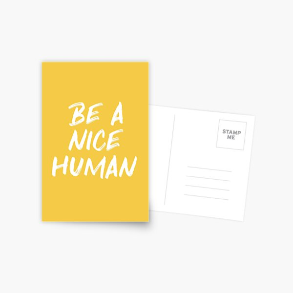 Be a Nice Human - Yellow Kindness Quote Postcard