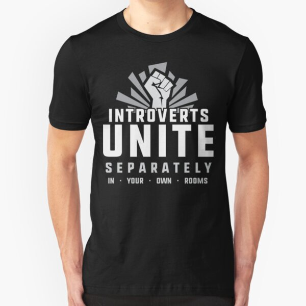 Introverts Unite Slim Fit T-Shirt