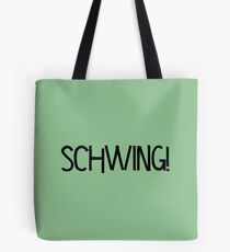 Schwing! by Chillee Wilson Tote Bag