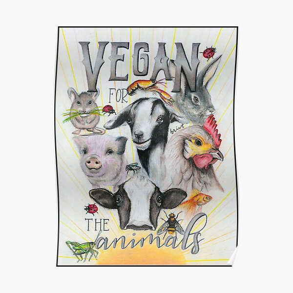 Vegan For The Animals Poster