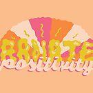 Radiate Positivity by doodlebymeg