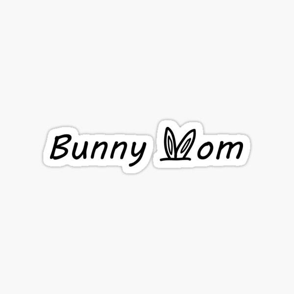 Bunny Mom Sticker