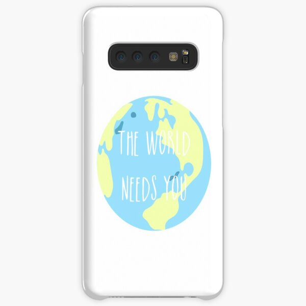 The world needs you Samsung Galaxy Snap Case