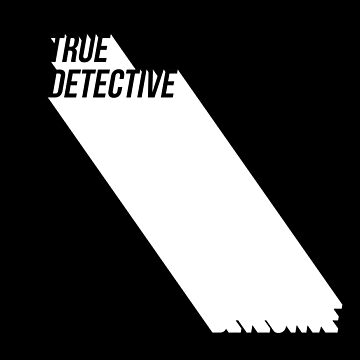 True Detective True Crime by FrenchToasty