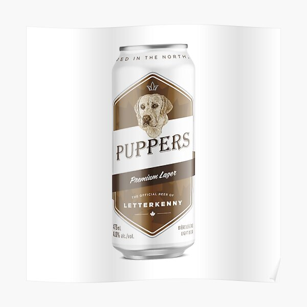 Puppers, Officially Wayne's favourite beer. Poster