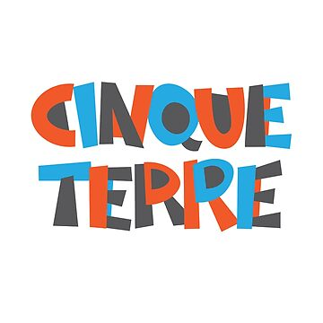 Cinque Terre Hand Drawn Text T-Shirt by designkitsch
