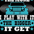 The More I Play with it The Bigger it Get T Shirt by Che - Tatanka