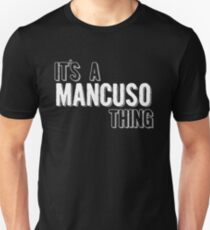 It's A Mancuso Thing Unisex T-Shirt