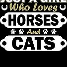 Just a Girl Who Loves Horses And Cats T Shirt by Che - Tatanka